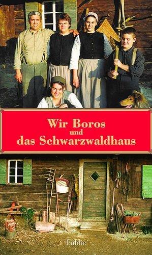 Wir Boros und das Schwarzwaldhaus