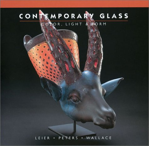 Contemporary Glass: Color, Light & Form