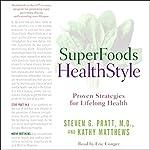 SuperFoods Audio Collection: SuperFoods HealthStyle & SuperFoods Rx | Steven Pratt,Kathy Matthews