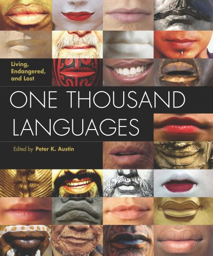 One Thousand Languages: Living, Endangered, and Lost