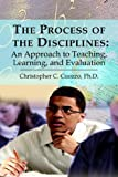 The Process of the Disciplines, Christopher C. Cuozzo, 142089028X
