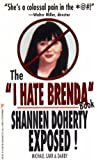 The 'I Hate Brenda' Book/Shannen Doherty Exposed!