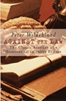 Against The Law: The Classic Account Of A