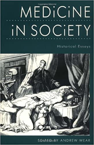 medicine in society historical essays medicine  medicine in society historical essays 1st edition