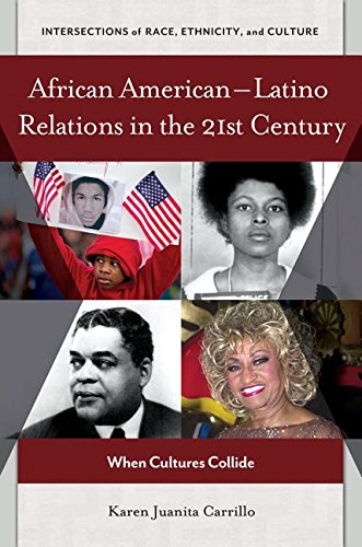 Search : African American-Latino Relations in the 21st Century: When Cultures Collide (Intersections of Race, Ethnicity, and Culture)