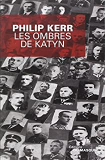 Les ombres de Katyn, Kerr, Philip