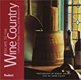 Fodor's Escape to the Wine Country California's Napa, Sonoma, and Mendocino (Fodor's Escape Guides)