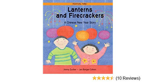 Lanterns and Firecrackers: A Chinese New Year Story (Festival Time ...