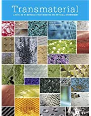 Transmaterial: A Catalog of Materials that Redefine our Physical Environment