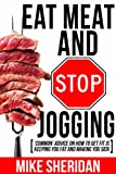 Free eBook - Eat Meat And Stop Jogging