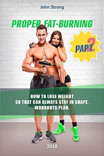 amazon com proper fat burning how to lose weight so that can