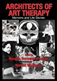 Architects of art Therapy : Memoirs and Life Stories, , 0398076863