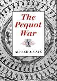 The Pequot War, Cave, Alfred A., 1558490302