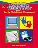 Managing Technology in the Early Childhood Classroom, Hope Campbell, 1576904342