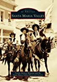 Santa Maria Valley (Images of America)