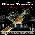 Champagne Showers: Glass Towers Trilogy, Book 1 Audiobook by  Adler,  Holt Narrated by Erin Coker
