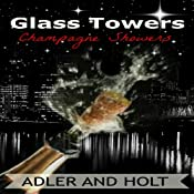 Champagne Showers: Glass Towers Trilogy, Book 1 |  Adler,  Holt