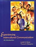 Experiencing Intercultural Communication : An Introduction, Martin, Judith N. and Nakayama, Thomas K., 076741649X