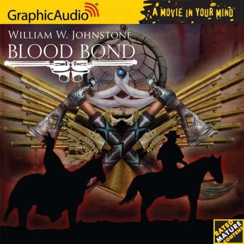Blood Bond # 1 - Blood Bond (Blood Bond (Graphic Audio)) by Graphic Audio