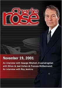 Charlie Rose with George Mitchell; Joel Cohen & Ethan Cohen & Frances McDormand; Roy Jenkins (November 19, 2001)