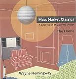 Mass Market Classics: A Celebration of Everyday Design