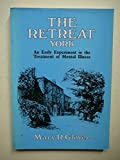 img - for The Retreat, York: Early Quaker Experiment in the Treatment of Mental Illness book / textbook / text book