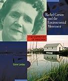 Rachel Carson and the Environmental Movement, Elaine Landau, 0516242326