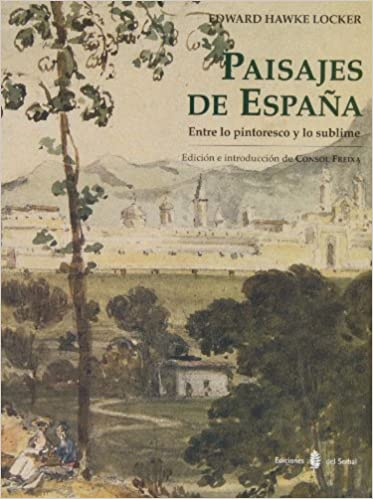 Paisajes de España : entre lo pintoresco y lo sublime: Amazon.es: Locker, Edward Hawke: Libros