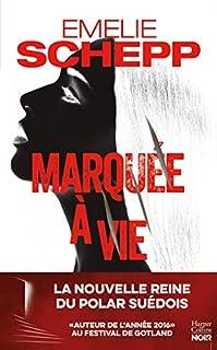 Marquée à vie : thriller, Schepp, Emelie