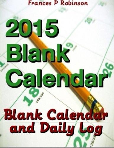 2015 Blank Calendar  Blank Calendar And Daily Log