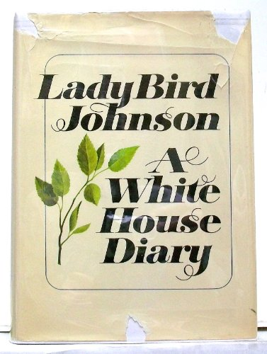A White House Diary by Lady Bird Johnson