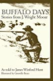 Buffalo Days: Stories from J. Wright Mooar (Texas Heritage Series)