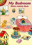My Bedroom Sticker Activity Book, Barbara Steadman, 0486412687