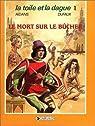 La toile et la dague, tome 1 : Le mort sur le bûcher par Dufaux