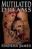 Mutilated Dreams (Dreams & Reality Book 10)