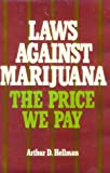 Laws against Marijuana: The Price We Pay