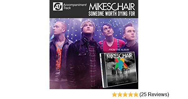 mikeschair someone worth dying for mp3