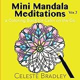 Mini Mandala Meditations Volume 3: a Coloring Book for Calm on the Go
