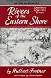 Rivers of the Eastern Shore, Hulbert Footner, 0870330926