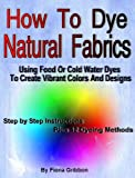 Kitchen-safe, easy, quick methods to add color to your silk and cotton clothes, scarves and other natural fabric items using a wide variety of everyday foods or purchased cold water dye. So tie dye, twist, dab, brush, dip, splash or spray you...