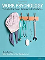 Work Psychology: Understanding Human Behaviour in the Workplace, 6th Edition Front Cover