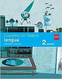 Cuaderno de lengua. 2 Primaria, 2 Trimestre. Savia