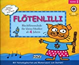 Flötenlilli  - Blockflötenschule für kleine Musiker ab 4 Jahren, Band 1