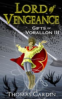 Lord of Vengeance (Gifts of Vorallon Book 3) by [Cardin, Thomas]