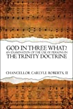 God in Three What?, Chancellor Carlyle Roberts, 1424143713