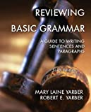 img - for Reviewing Basic Grammar: A Guide to Writing Sentences and Paragraphs, Sixth Edition book / textbook / text book