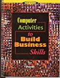 Computer Activities to Build Business Skills, Steffee, 0538717777