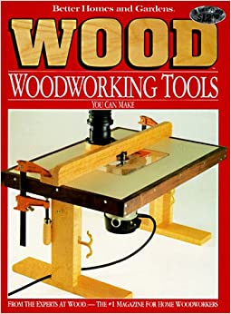"""Woodworking Tools You Can Make (""""Better Homes & Gardens"""")"""