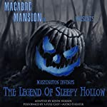 Macabre Mansion Presents... The Legend of Sleepy Hollow (Dramatized) | Washington Irving