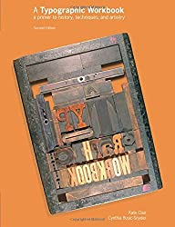 A Typographic Workbook: A Primer to History, Techniques, and Artistry by Kate Clair (2005-08-01)